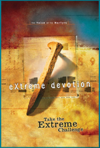 Extreme Devotion -- the Voice of the Martyrs